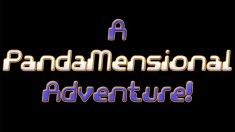 A PandaMensional Adventure! for Ouya