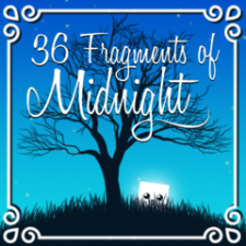 36 Fragments of Midnight for