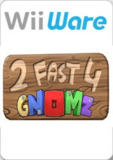 2 Fast 4 Gnomz for Wii