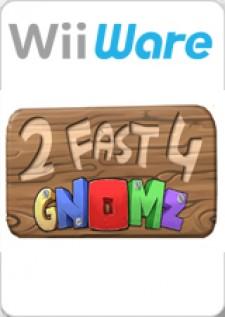 2 Fast 4 Gnomz for Wii